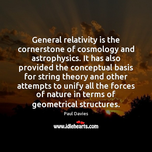 Image, General relativity is the cornerstone of cosmology and astrophysics. It has also