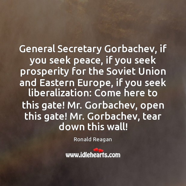 Image, General Secretary Gorbachev, if you seek peace, if you seek prosperity for
