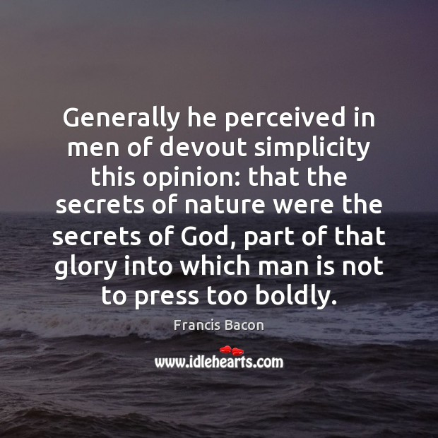Generally he perceived in men of devout simplicity this opinion: that the Image