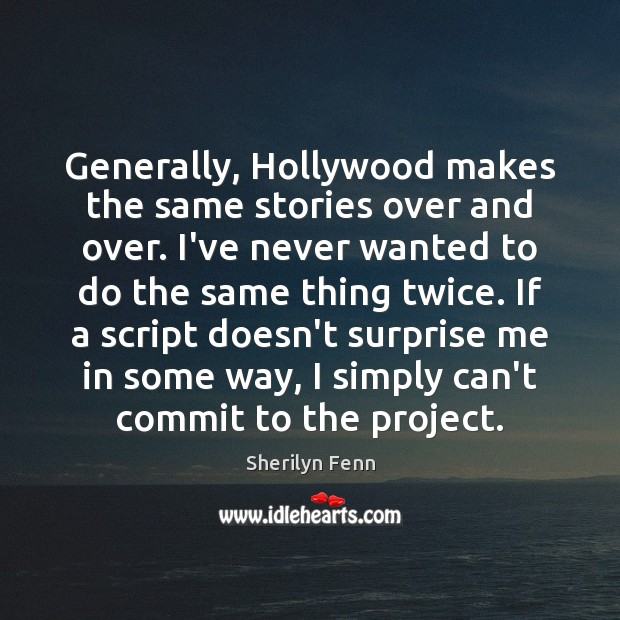 Generally, Hollywood makes the same stories over and over. I've never wanted Image