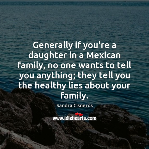 Generally if you're a daughter in a Mexican family, no one wants Image