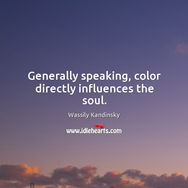 Image, Generally speaking, color directly influences the soul.