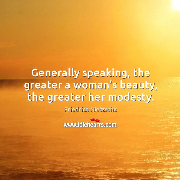 Image, Generally speaking, the greater a woman's beauty, the greater her modesty.