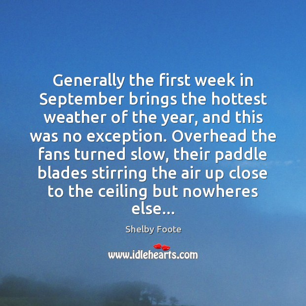 Image, Generally the first week in September brings the hottest weather of the
