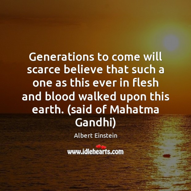 Image, Generations to come will scarce believe that such a one as this