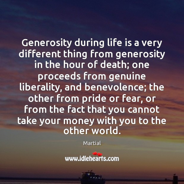Generosity during life is a very different thing from generosity in the Image