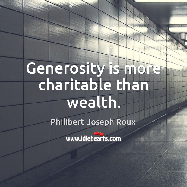 Image, Generosity is more charitable than wealth.