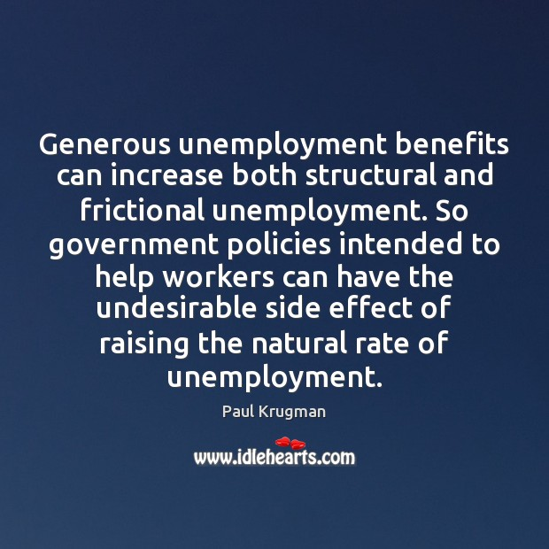 Image, Generous unemployment benefits can increase both structural and frictional unemployment. So government