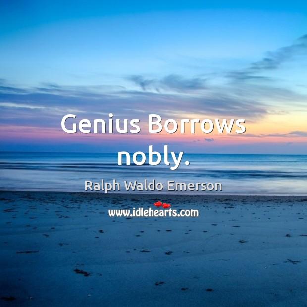 Genius Borrows nobly. Image