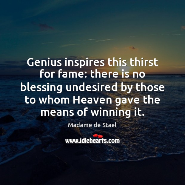 Genius inspires this thirst for fame: there is no blessing undesired by Image