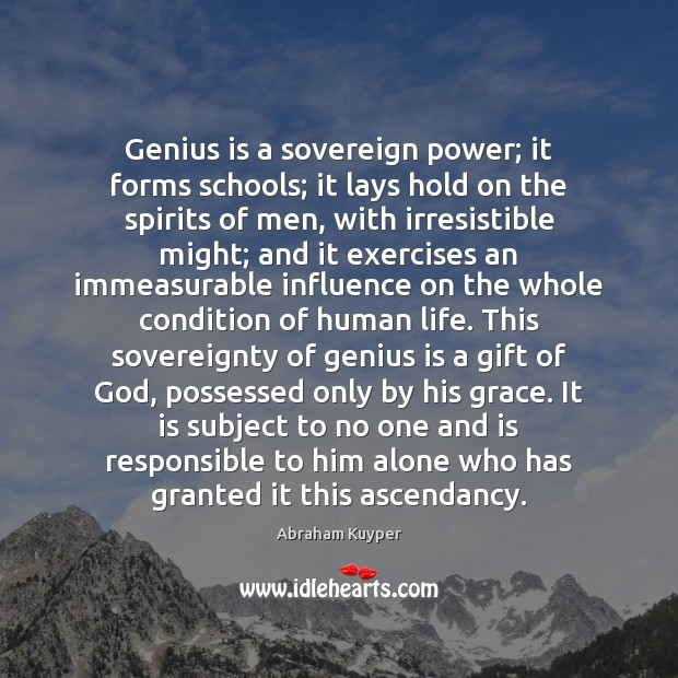 Genius is a sovereign power; it forms schools; it lays hold on Image