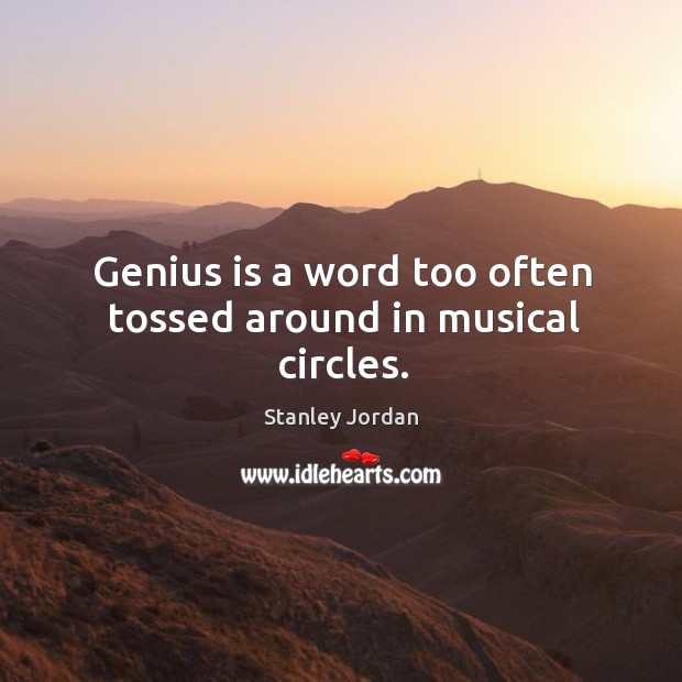 Genius is a word too often tossed around in musical circles. Image