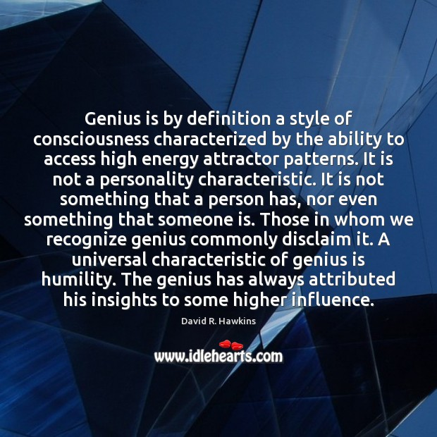 Image, Genius is by definition a style of consciousness characterized by the ability