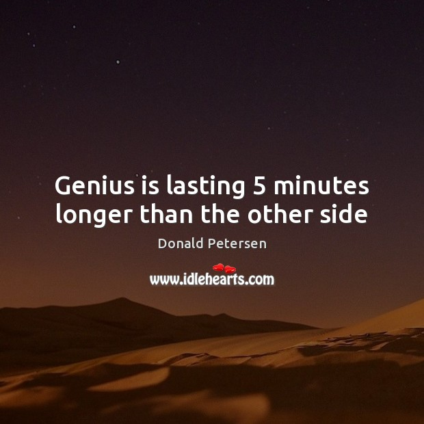 Genius is lasting 5 minutes longer than the other side Image