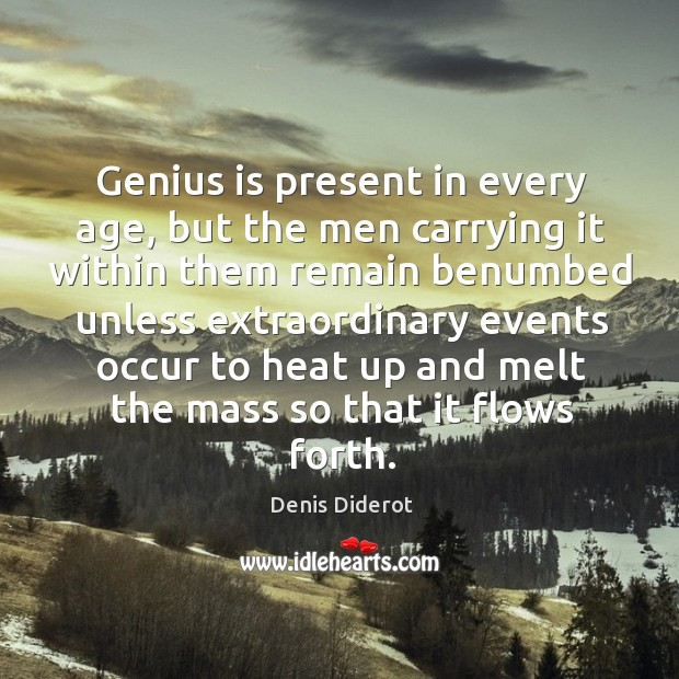 Genius is present in every age, but the men carrying it within them remain Image