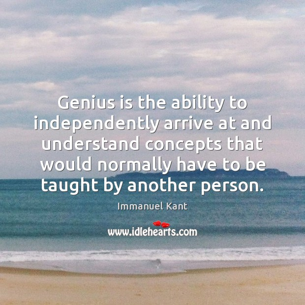 Image, Genius is the ability to independently arrive at and understand concepts that