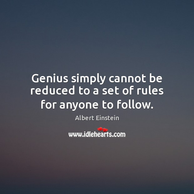 Image, Genius simply cannot be reduced to a set of rules for anyone to follow.