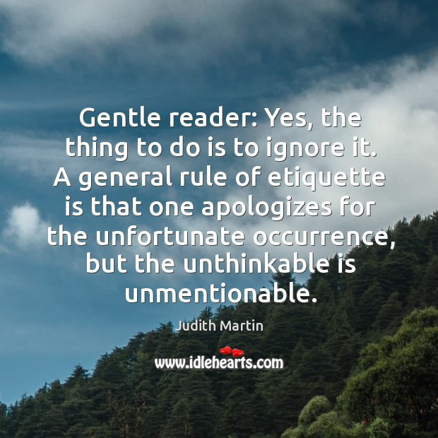 Gentle reader: yes, the thing to do is to ignore it. Image