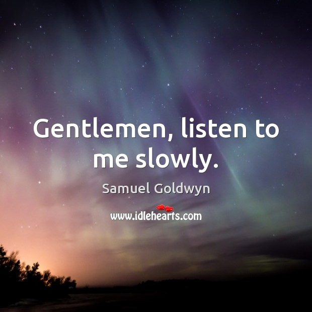 Picture Quote by Samuel Goldwyn