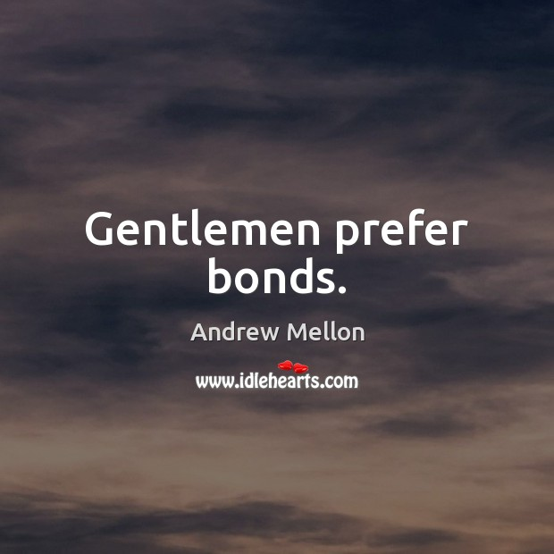 Image, Gentlemen prefer bonds.