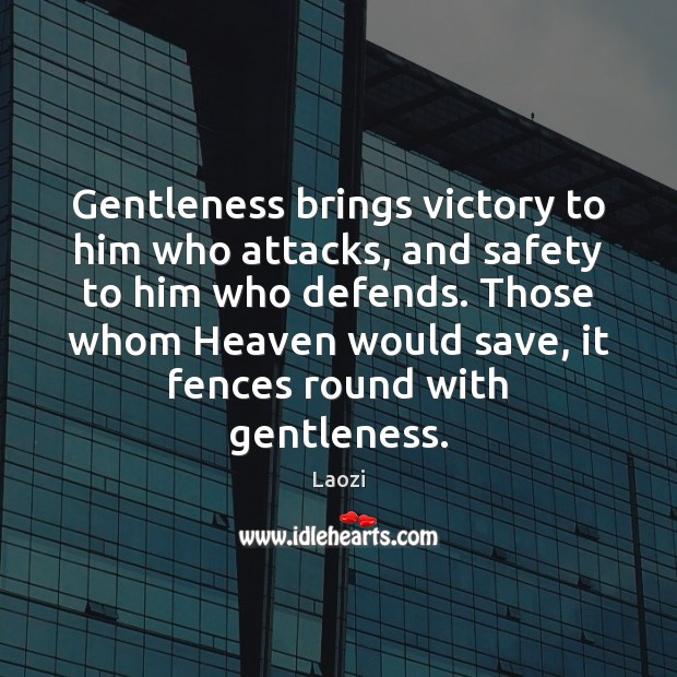 Image, Gentleness brings victory to him who attacks, and safety to him who