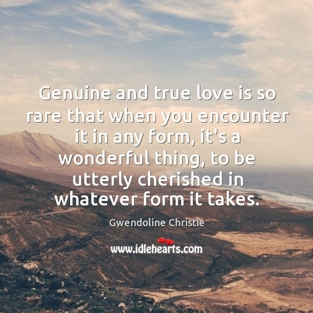 Genuine and true love is so rare that when you encounter it Image