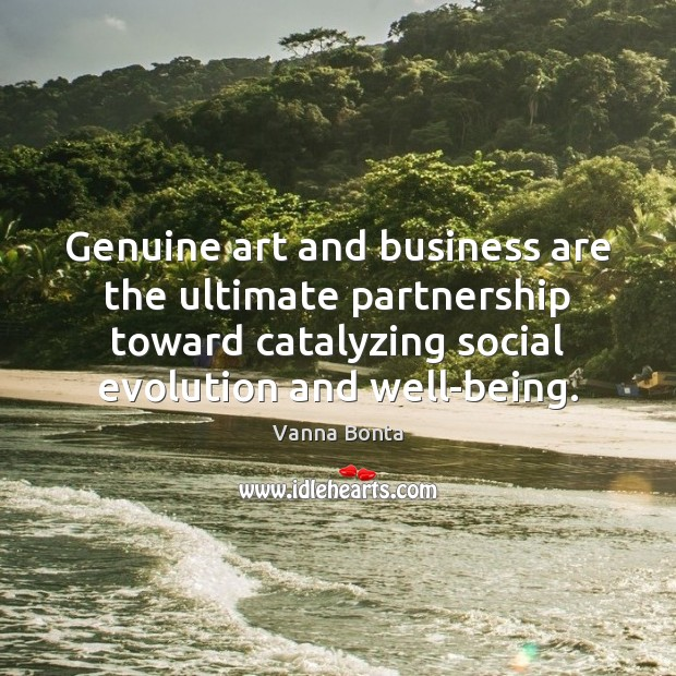 Image, Genuine art and business are the ultimate partnership toward catalyzing social evolution