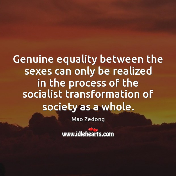 Image, Genuine equality between the sexes can only be realized in the process