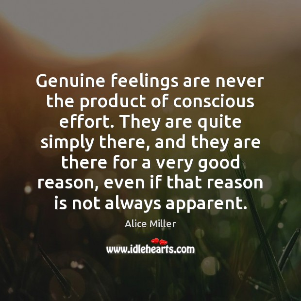 Image, Genuine feelings are never the product of conscious effort. They are quite