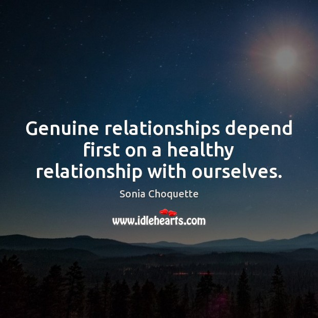 Image, Genuine relationships depend first on a healthy relationship with ourselves.