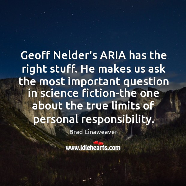 Image, Geoff Nelder's ARIA has the right stuff. He makes us ask the