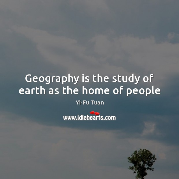 Geography is the study of earth as the home of people Image