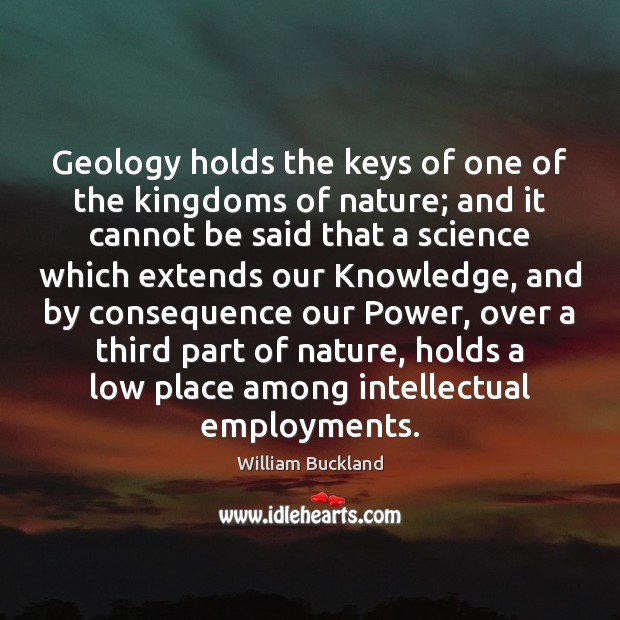 Geology holds the keys of one of the kingdoms of nature; and Image
