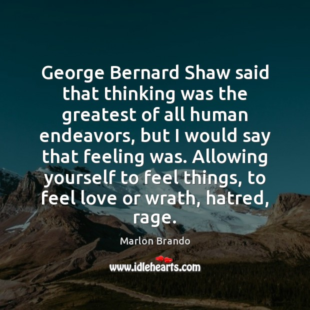 Image, George Bernard Shaw said that thinking was the greatest of all human
