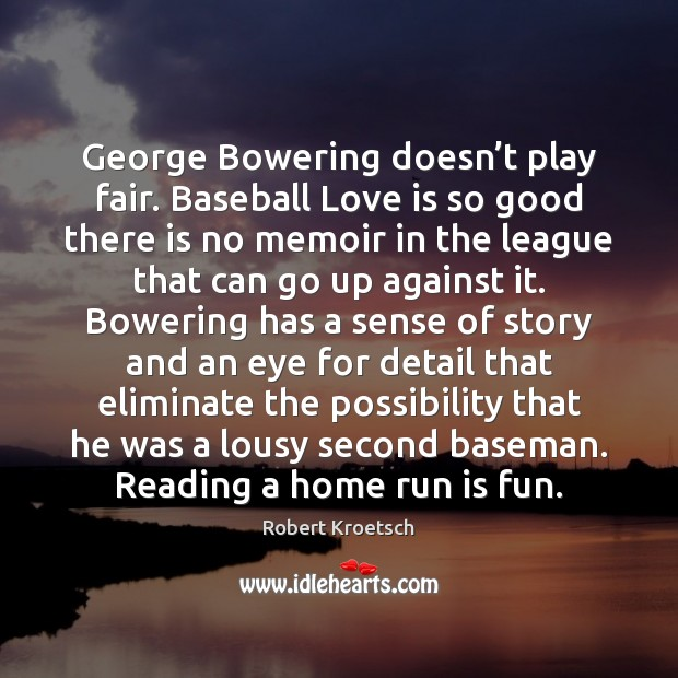 Image, George Bowering doesn't play fair. Baseball Love is so good there
