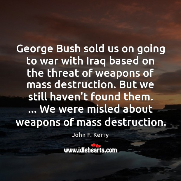 Image, George Bush sold us on going to war with Iraq based on