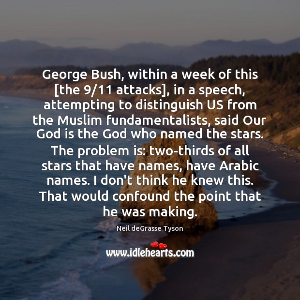Image, George Bush, within a week of this [the 9/11 attacks], in a speech,