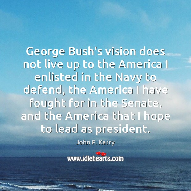 Image, George Bush's vision does not live up to the America I enlisted