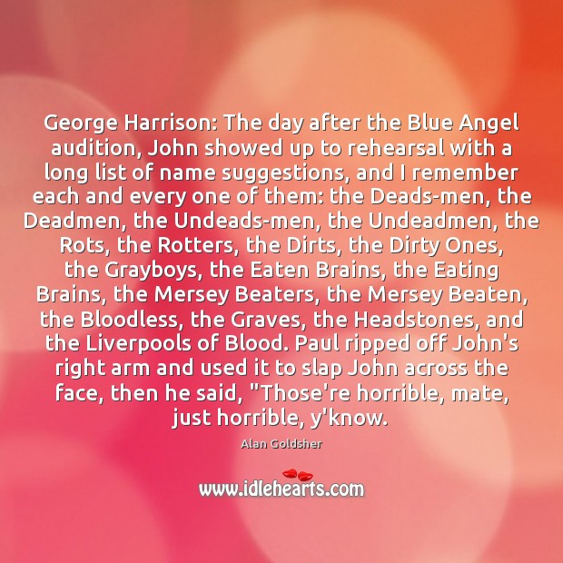 Image, George Harrison: The day after the Blue Angel audition, John showed up