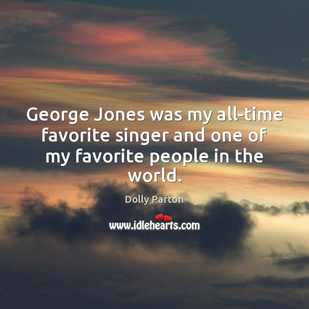 George Jones was my all-time favorite singer and one of my favorite people in the world. Image