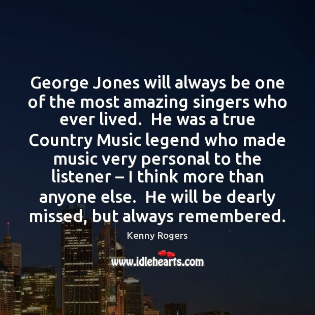 Image, George Jones will always be one of the most amazing singers who
