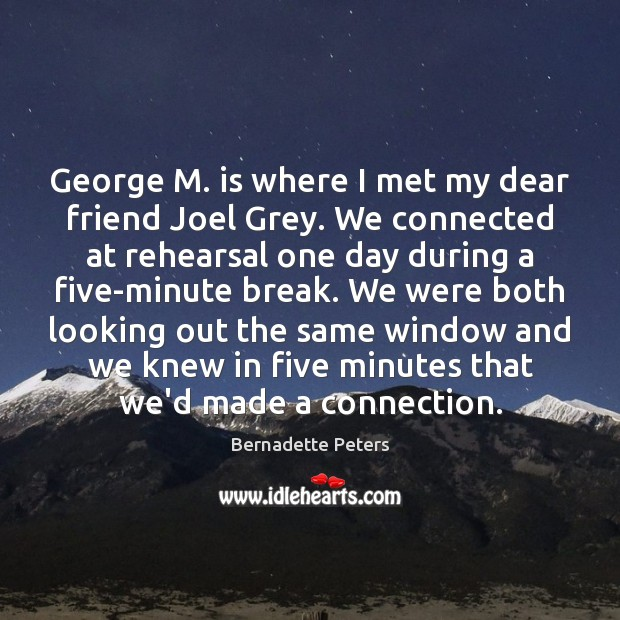 Image, George M. is where I met my dear friend Joel Grey. We