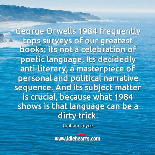Image, George Orwells 1984 frequently tops surveys of our greatest books: its not a