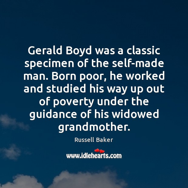 Image, Gerald Boyd was a classic specimen of the self-made man. Born poor,