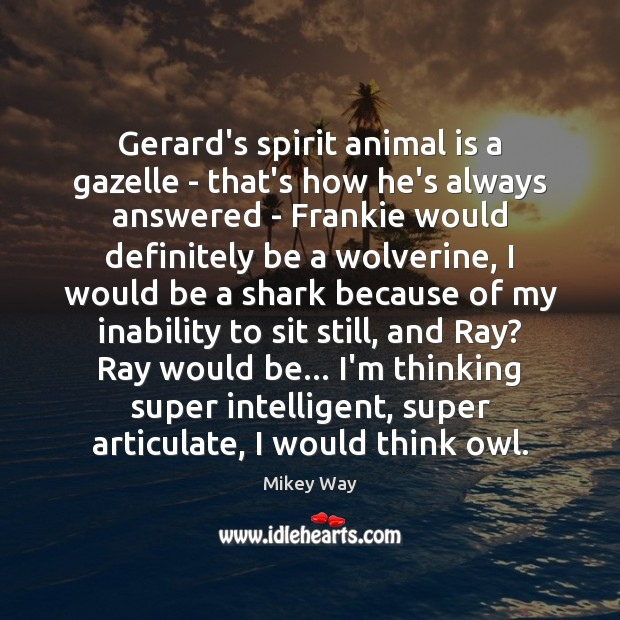 Gerard's spirit animal is a gazelle – that's how he's always answered Image
