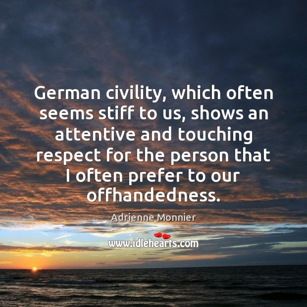 Image, German civility, which often seems stiff to us, shows an attentive and
