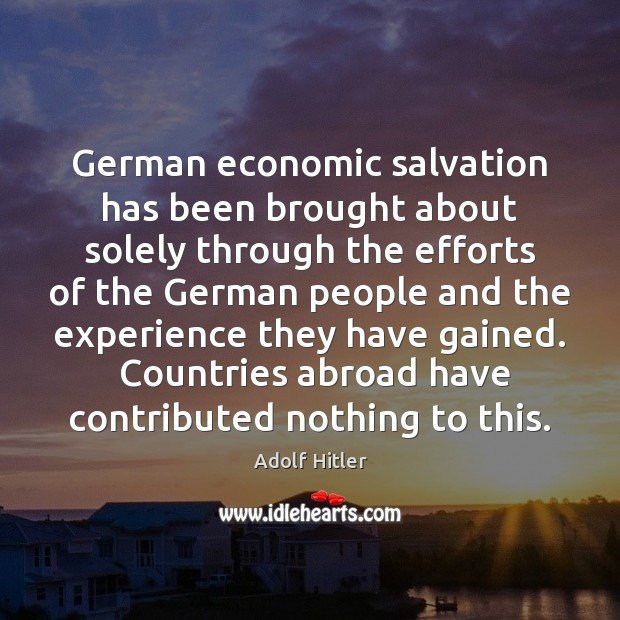 German economic salvation has been brought about solely through the efforts of Image