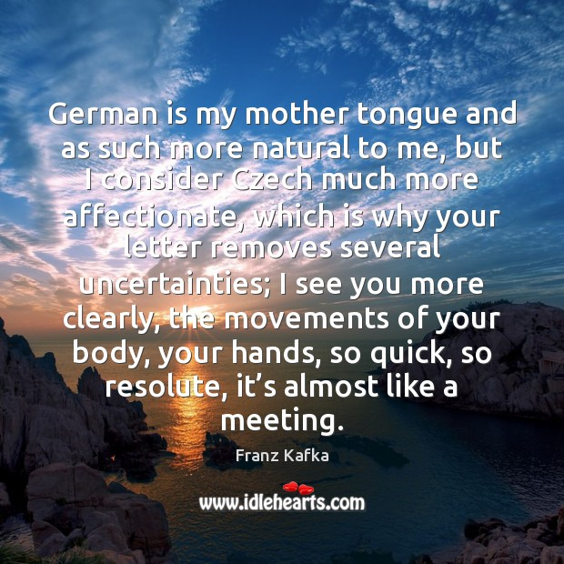 Image, German is my mother tongue and as such more natural to me,