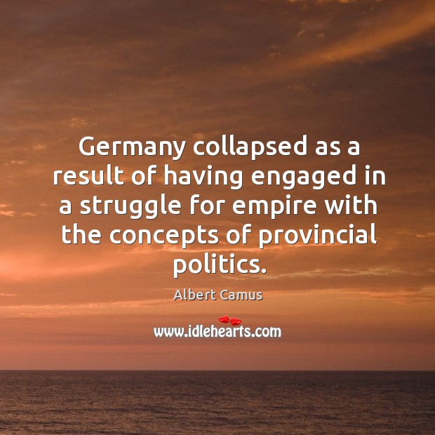 Image, Germany collapsed as a result of having engaged in a struggle for