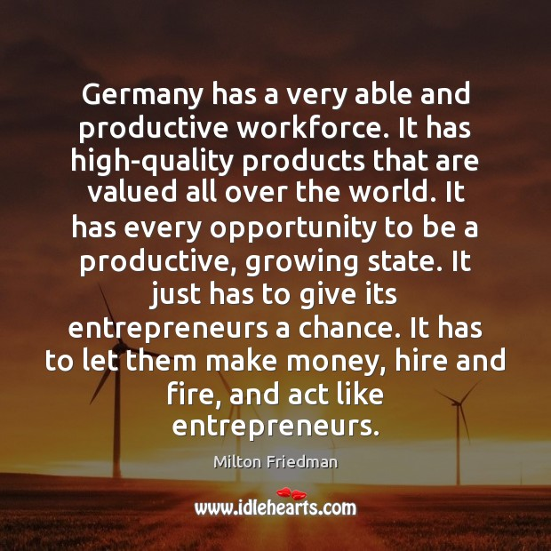 Image, Germany has a very able and productive workforce. It has high-quality products